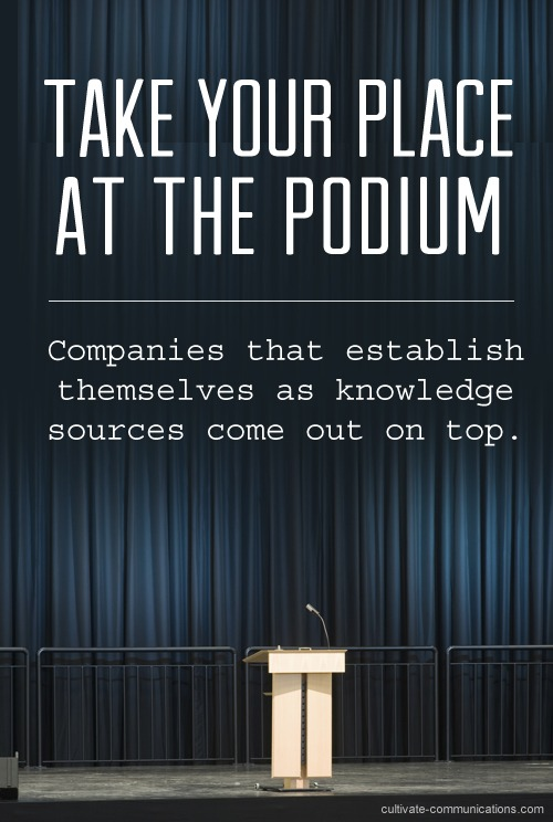 {Take your place at the podium} Companies that establish themselves as knowledge sources come out on top.