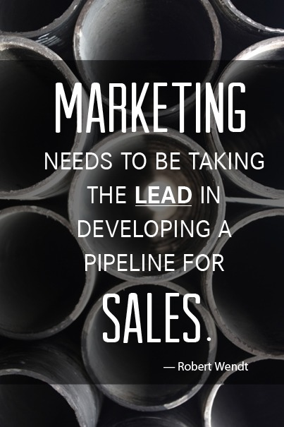 Marketing in today's digital world needs to be taking the LEAD (pun intended) in developing a pipeline for sales. via Robert Wendt | Cultivate Communications