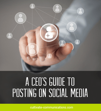 A CEO's Guide to Posting on Social Media *great marketing tips