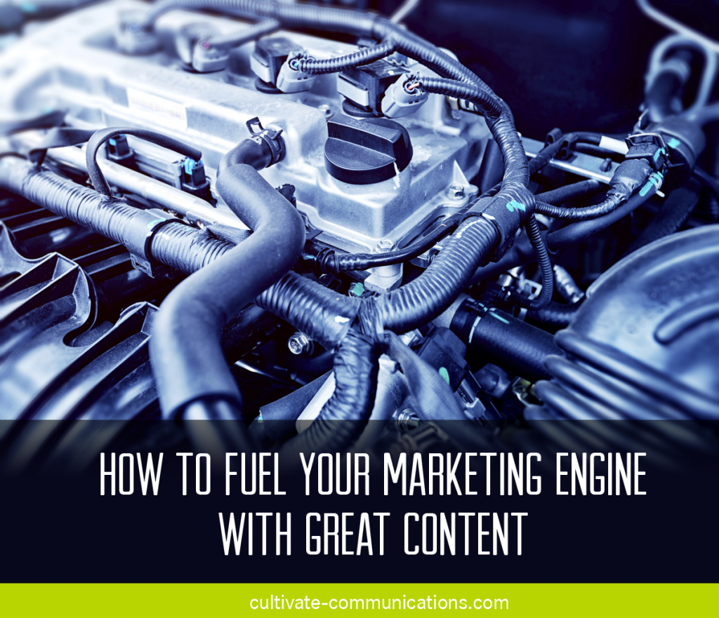 How to Fuel Your Marketing Engine with Great Content