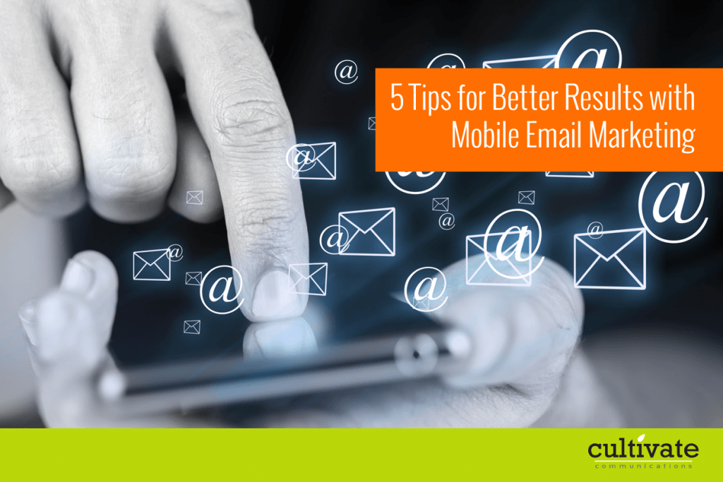 5 Tips for Better Results with Mobile Email Marketing