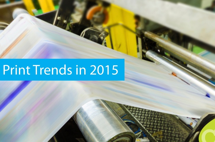 Print Trends in 2015