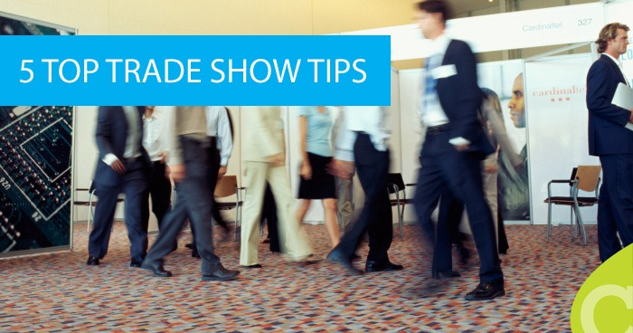 6 Top Trade Show Tips: Fill Your Sales Funnel