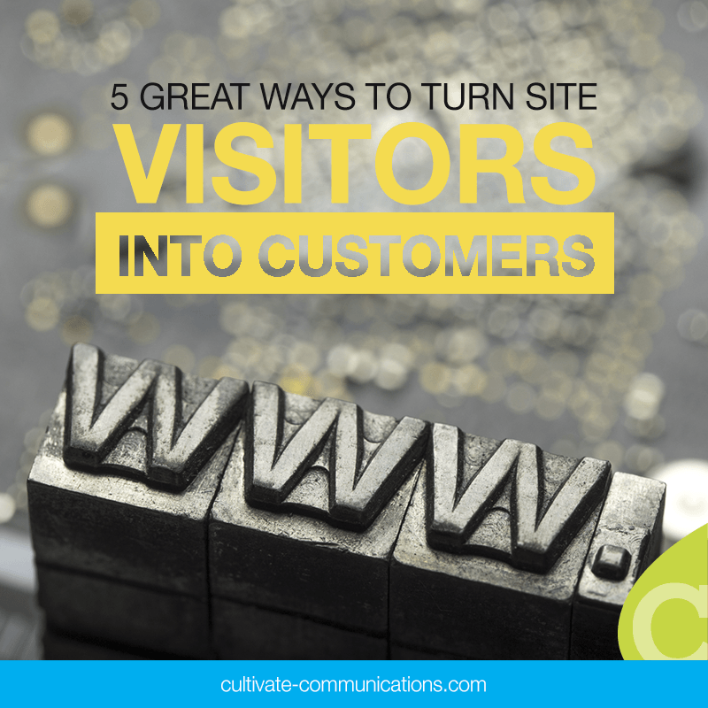 5 Great Ways to Turn Website Visitors Into Customers