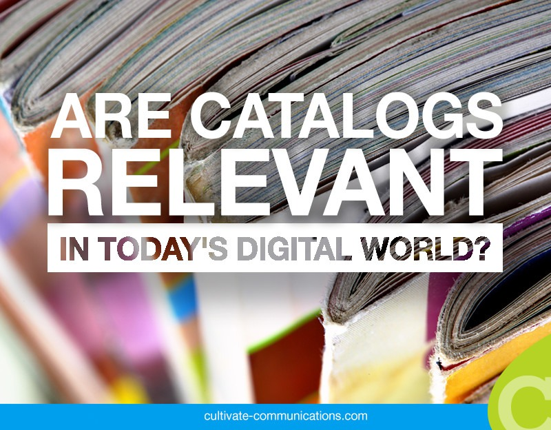 Are Print Catalogs Still Relevant in Today's Digital World?