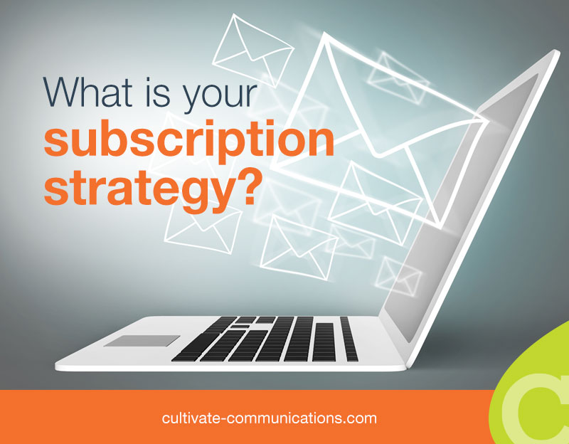What's your subscription strategy?