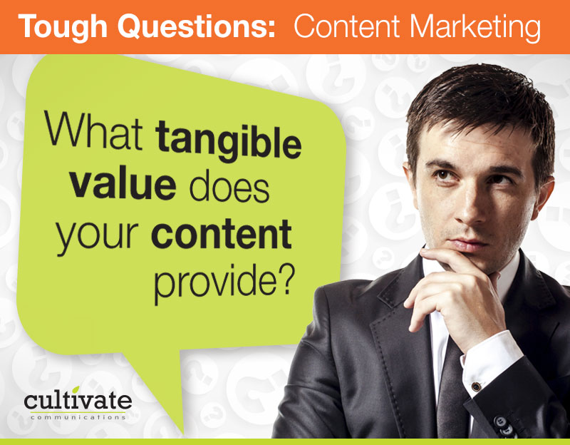 Your content better be relevant and valuable – or else!