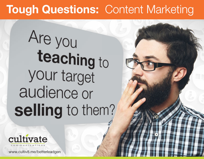 Are you teaching or selling to your target audience?