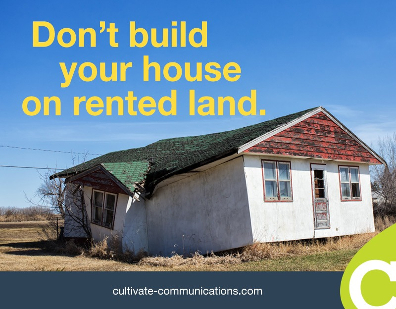 Don't build your house on rented land