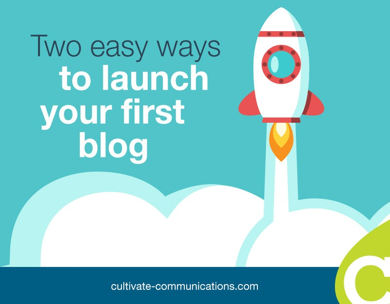 Two easy ways to launch your first blog