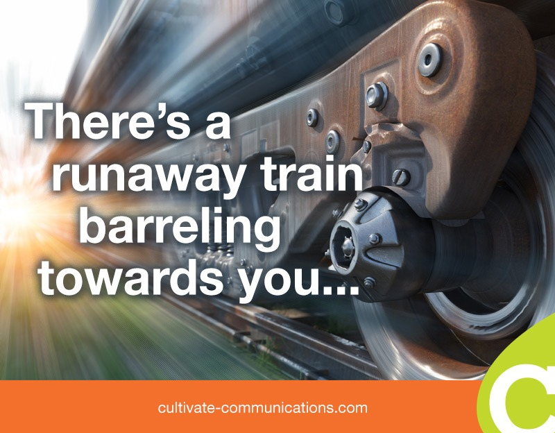 There's a runaway train barreling towards you