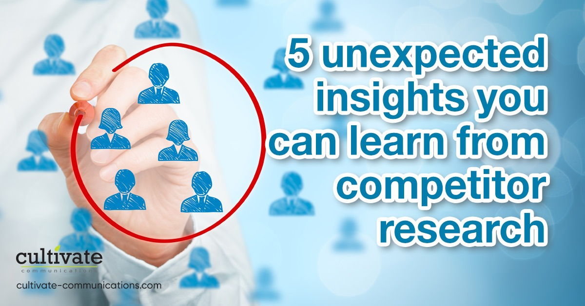 5 unexpected insights you can learn from competitor research